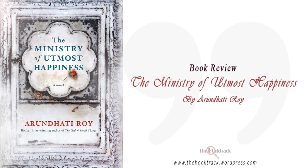 The Ministry of Utmost Happiness by Arundhati Roy [Book Review]