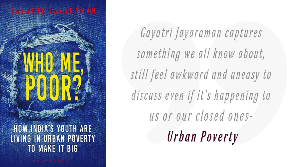 Who Me, Poor? By Gayatri Jayaraman [Book Review]