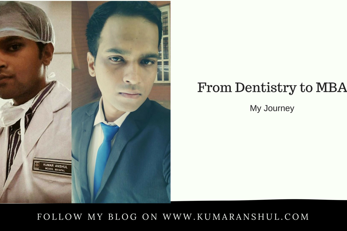 From Dentistry to MBA- My Journey