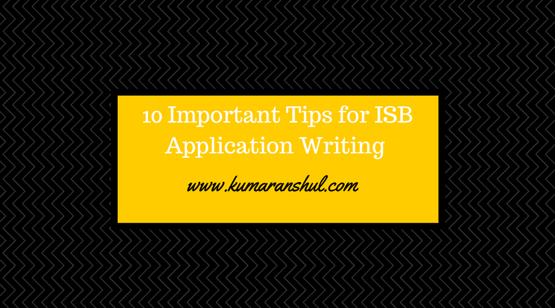 10 Important Tips for ISB Application Writing