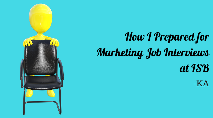How I prepared for Marketing Job Interviews at ISB