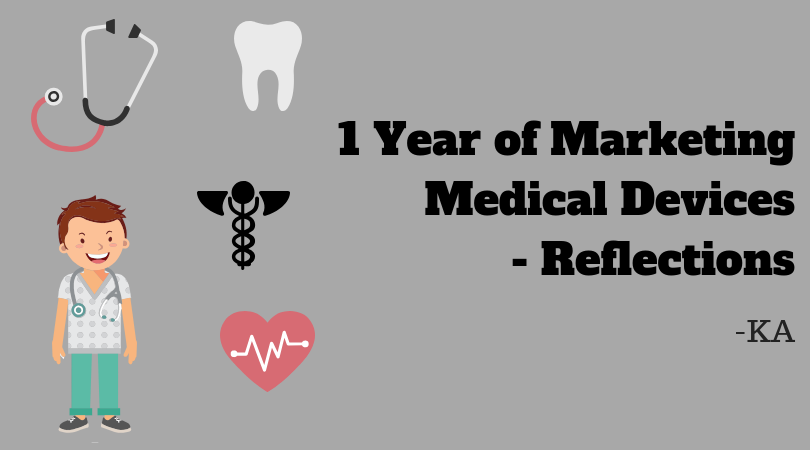1 Year of Marketing Medical Devices- Reflections